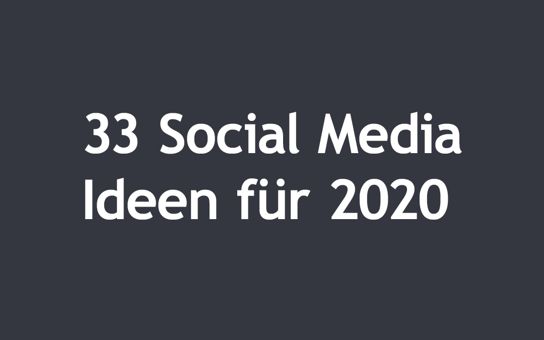 33 Social Media Ideen für 2020